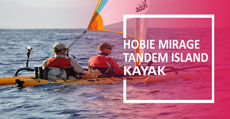 Hobie Mirage Tandem Island Review
