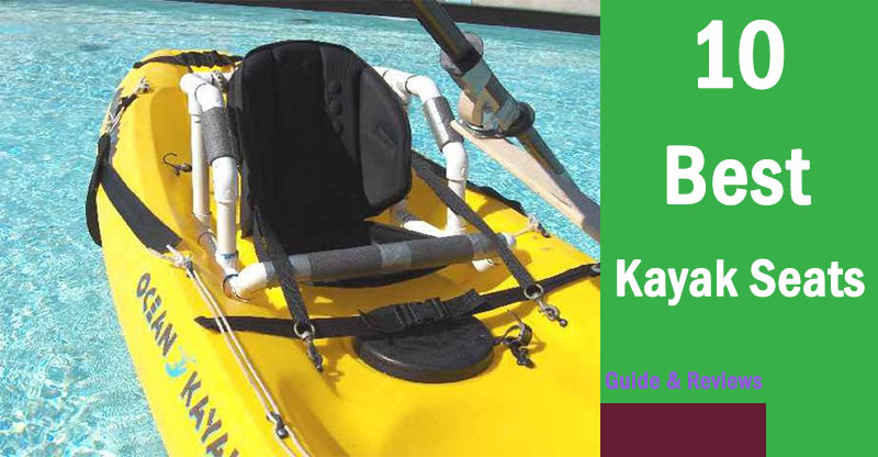 10 Best Kayak Seats On The Market Ing Guides Reviews How To