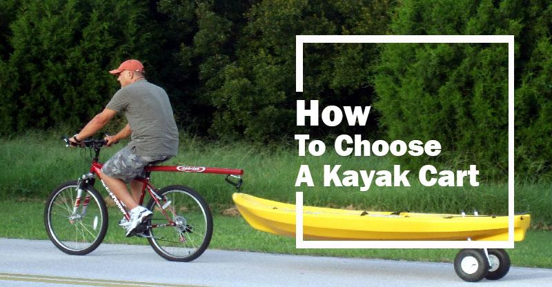 how to choose kayak cart